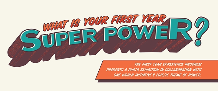 What's Your First Year Super Power?